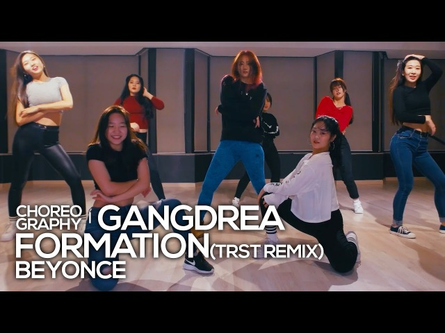 Beyonce Formation trst remix Gangdrea Choreography 댄스
