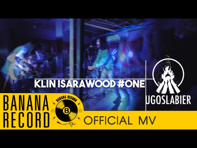 UGOSLABIER - KLIN ISARAWOOD ONE [Official Music Video]