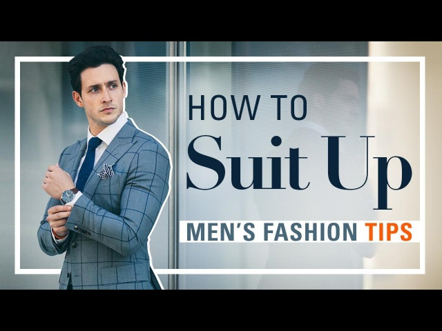 How to Suit Up Men's Fashion Tips Doctor Mike