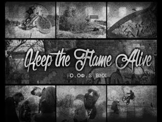 НАШ BMX: O.OФ.S ВМХ - Keep the Flame Alive 2017