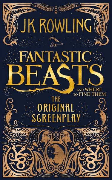 J K Rowling -  Fantastic Beasts and Where to Find Them