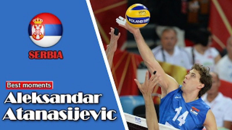 Volleyball Best Moments by Aleksandar Atanasijevic (SRB) | Volleyball Spikes | Volleyball Videos HD