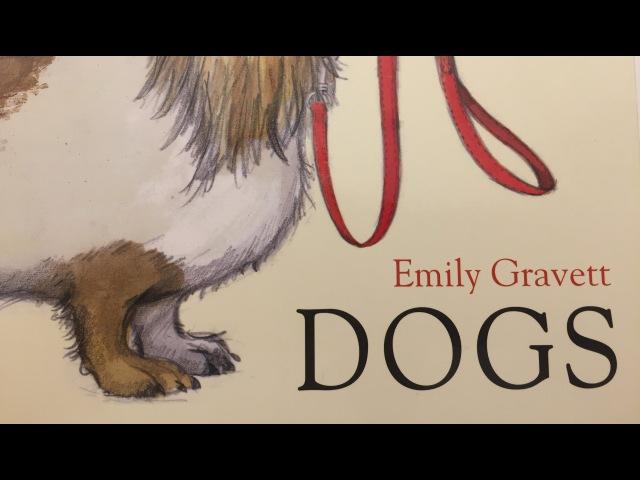 DOGS by Emily Gravett Read Aloud by Books Read Aloud For Children