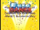 Roman B Feat Stereo Vs MC Sar - Trudno Ostanovit Sya (Que Pasa) (Martik C Eurodance Mix)