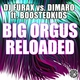 DJ Furax vs. Dimaro feat. Boostedkids feat. Boostedkids - Big Orgus Reloaded