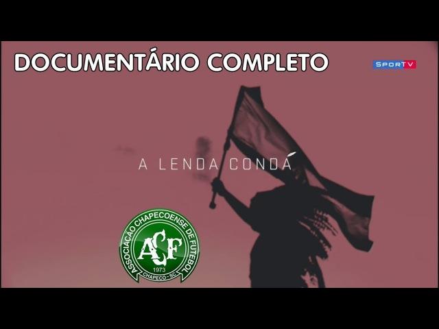A Lenda Condá Documentário Sobre a Tragédia Envolvendo o Time da Chapecoense 28 11 2017 HD