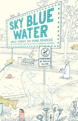 Sky Blue Water Great Stories for Young Readers - J