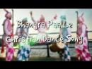 Bhangra Paa Le Hindi Christian Dance Song Benson Britto