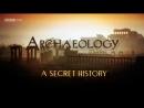 BBC Археология Тайная история В начале 2013 HD