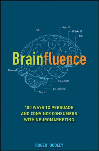 [Roger Dooley] Brainfluence 100 Ways to Persuade (BookFi