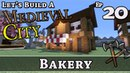 How To Build A Medieval City :: E20 :: Bakery :: Minecraft :: Z One N Only