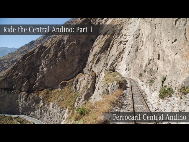 Ride the Ferrocarril Central Andino Part 1 Chosica Matucana