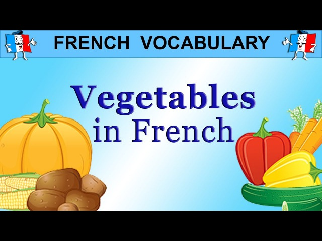 LEARN FRENCH WORDS FOOD VOCABULARY VEGETABLES
