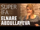 Elnare Abdullayeva Punhan İsmayilli Ana 2018 yeni Super İfa