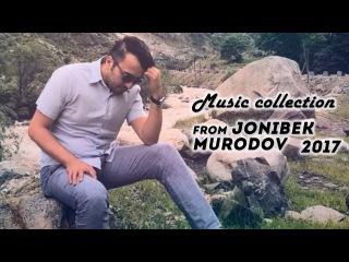 Музыкальная коллекция от Джонибек Муродов 2017   Music collection from Jonibek Murodov 2017