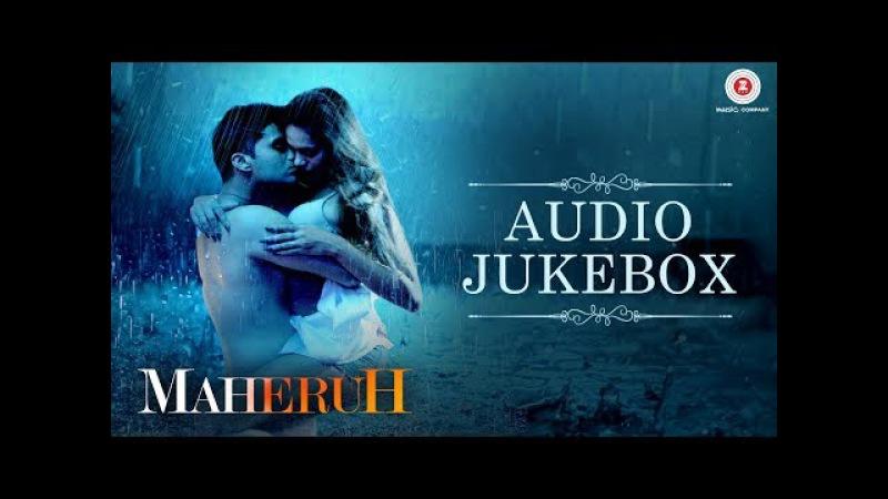 Maheruh - Full Movie Audio Jukebox   Amit Dolawat Drisha More   Kalyan Bhardhan Ali Faishal