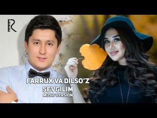 Dilso'z va Farrux Raimov - Sevgilim | Дилсуз ва Фаррух Раимов - Севгилим (music version)