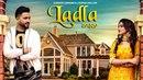 Ladla: Hardeep Sarpanch, Deepak Dhillon (Full Song) KV Singh   Babbu Brar   Latest Punjabi Song 2018