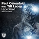 Paul Oakenfold feat. Tiff Lacey - Hypnotized