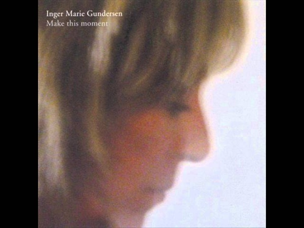 Inger Marie Gunderson - Will You Still Love Me Tomorrow