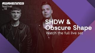 SHDW & Obscure Shape - Live @ Awakenings Festival 2018, Area Y