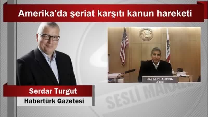 Serdar Turgut Amerikada şeriat karşıtı kanun hareketi