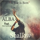 Alba feat. Anne-Caroline Joy - Shallow (A Star Is Born)