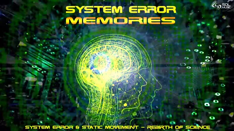 System Error Static Movement Rebirth Of Science 720 X 1280