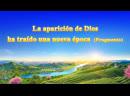 Las palabras del Espíritu Santo La aparición de Dios ha traído una nueva época Fragmento
