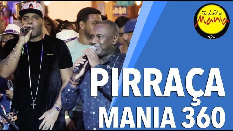 🔴 Radio Mania - Mania 360º - Pirraça - Sentimento de Posse