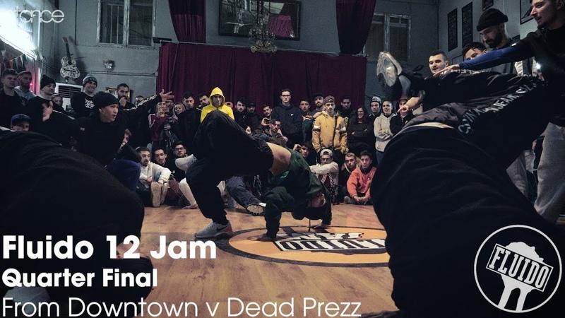 From Downtown v Dead Prezz stance Fluido Jam 12