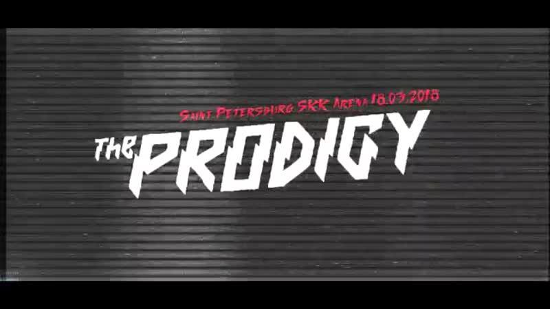 THE PRODIGY RUSSIAN TOUR 2018 _ Saint Petersburg SKK 18.03.2018