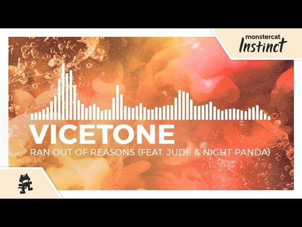 Vicetone - Ran Out of Reasons (feat. Jude Night Panda) [Monstercat Release]