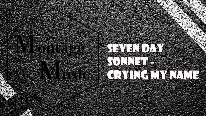 Seven Day Sonnet - Crying My Name (MM)