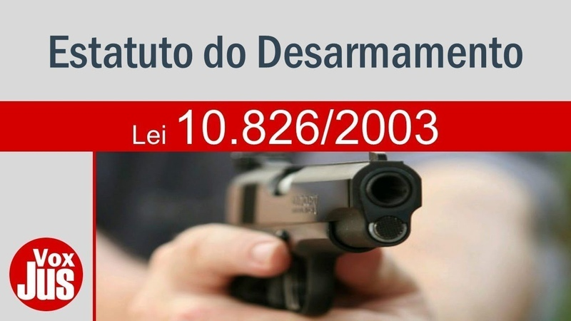 Lei 10826 2003 Estatuto do Desarmamento