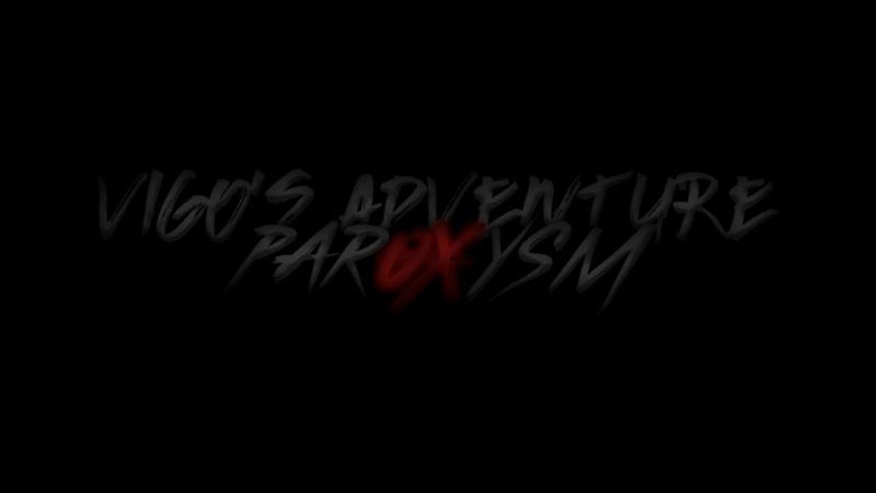 VIGO'S ADVENTURE PAROXYSM 2 1 TEASER 1