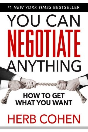 You Can Negotiate Anything - Herb Cohen