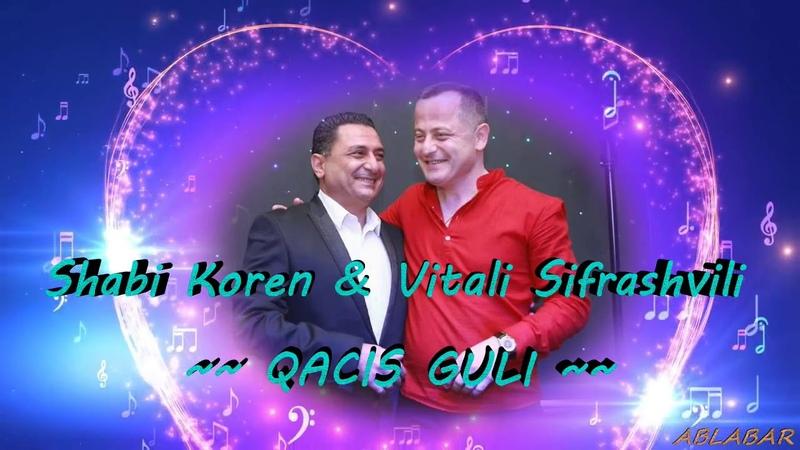Shabi Koren Vitali Siprashvili Kacis Guli Georgian Music 2018