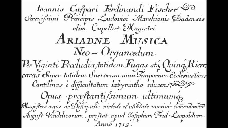 J. C. F ・ FISCHER (1656 – 1746) - Ariadne musica neo organoedum, Op 4