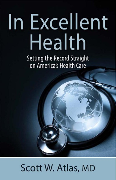 In Excellent Health Setting the Record Straight on America's Health Careby Scott W