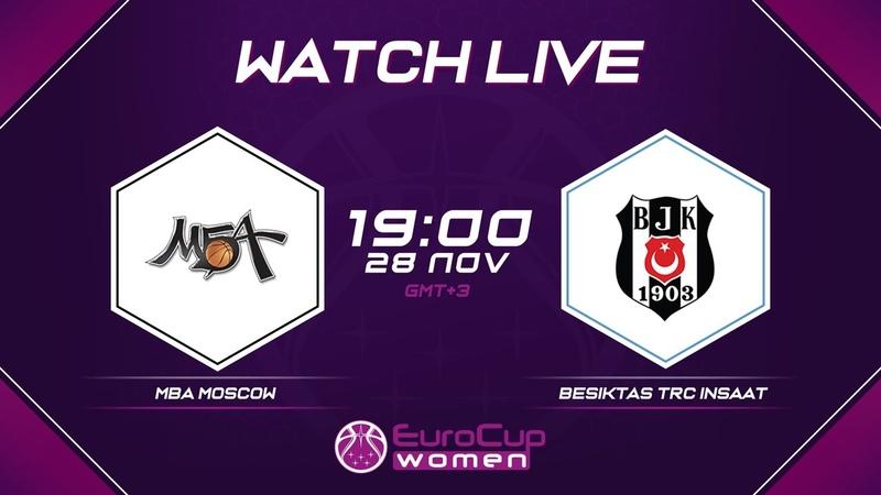 LIVE - MBA Moscow v Besiktas TRC Insaat - EuroCup Women 2019-20