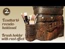 Recycling - Ecsettartó festett rozsda hatással / Brush holder with painted rust effect
