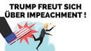 Trump freut sich über Impeachment Verfahren !