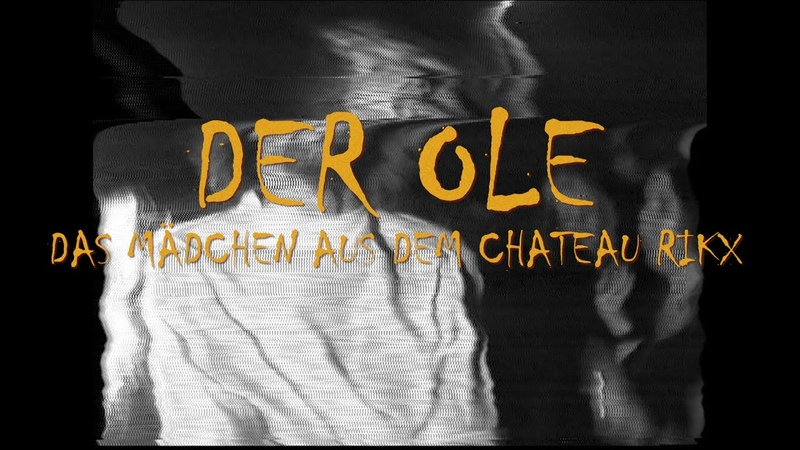 Der Ole Das Mädchen aus dem Chateau Rikx Offizielles Video