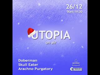 Utopia///паша doberman///skull eater///arachno purgatory