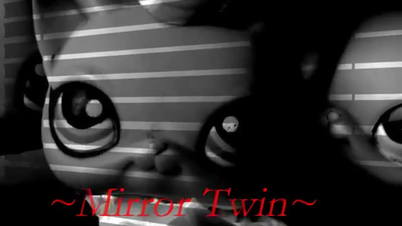LPS: ~Mirror Twin~ OLD INTRO