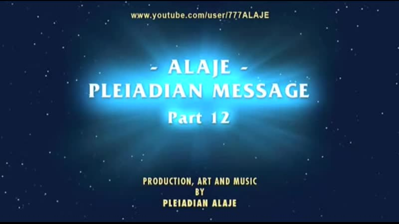 Part 12 Pleiadian Alaje Lightwork England Russian Sub