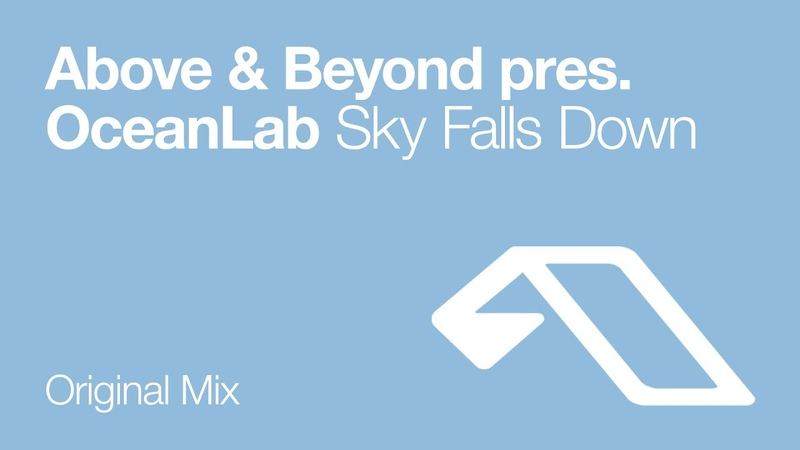 Above Beyond pres OceanLab Sky Falls Down Original Mix