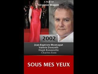 На моих глазах _ sous mes yeux (2002) франция