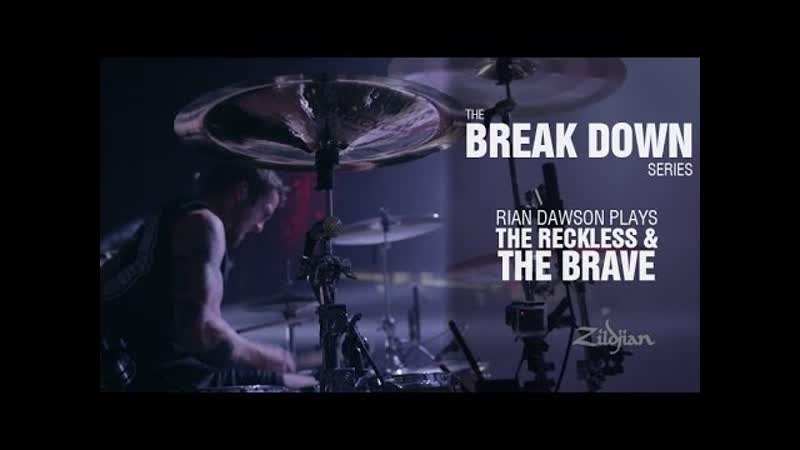 The Break Down Series - Rian Dawson plays The Reckless and The Brave